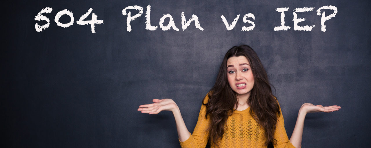 504 Plan vs IEP - What is the difference